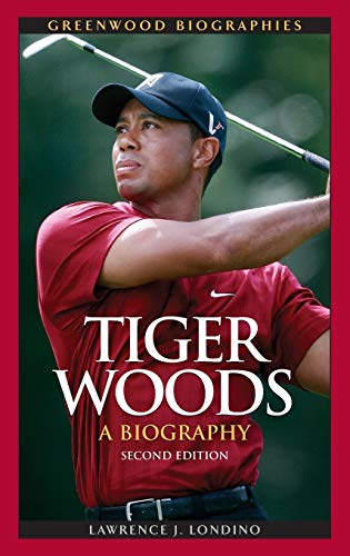 9780313380501: Tiger Woods: A Biography, 2nd Edition (Greenwood Biographies)