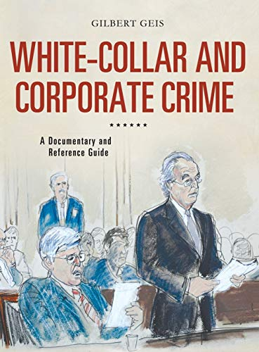 9780313380549: White-Collar and Corporate Crime: A Documentary and Reference Guide