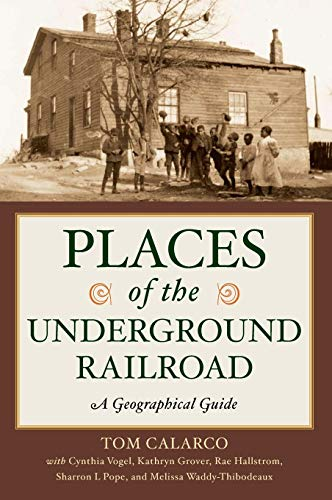 9780313381461: Places of the Underground Railroad: A Geographical Guide