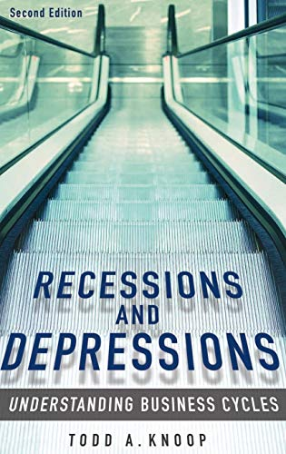 Recessions and Depressions: Understanding Business Cycles, 2nd: Knoop, Todd A.