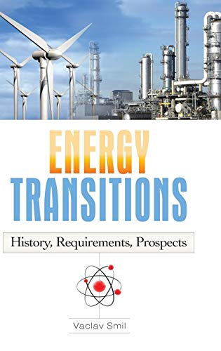 9780313381775: Energy Transitions: History, Requirements, Prospects