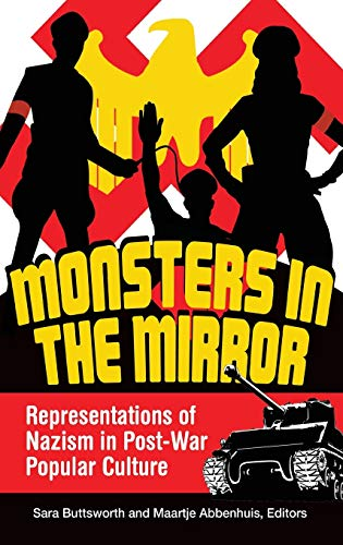 9780313382161: Monsters in the Mirror: Representations of Nazism in Post-War Popular Culture