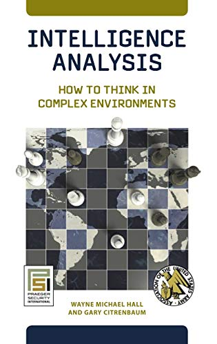 9780313382659: Intelligence Analysis: How to Think in Complex Environments (Praeger Security International)