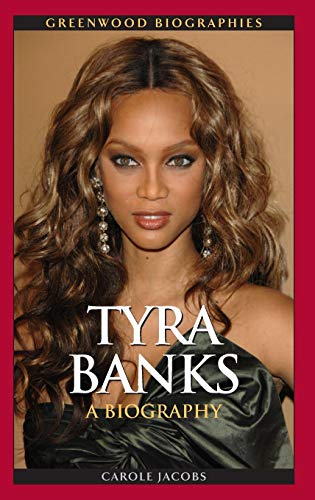 9780313382741: Tyra Banks: A Biography (Greenwood Biographies)