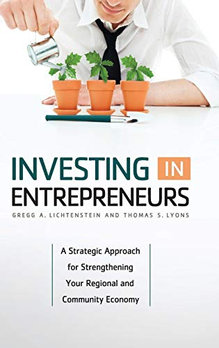 9780313382925: Investing in Entrepreneurs: A Strategic Approach for Strengthening Your Regional and Community Economy