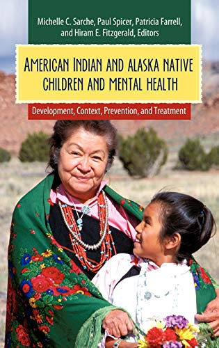 9780313383045: American Indian and Alaska Native Children and Mental Health: Development, Context, Prevention, and Treatment (Child Psychology and Mental Health)