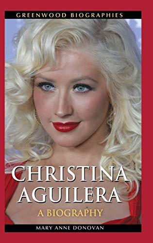 9780313383182: Christina Aguilera: A Biography (Greenwood Biographies)