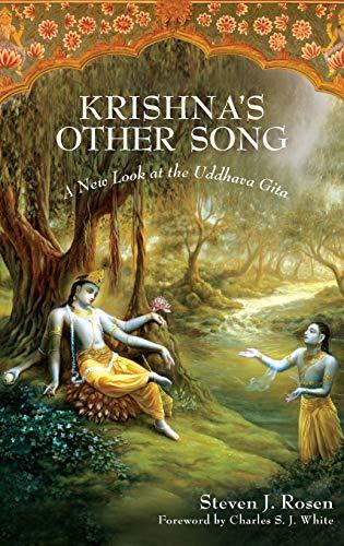 Krishna s Other Song: A New Look at the Uddhava Gita (Hardback): Steven J. Rosen