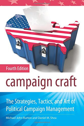 9780313383434: Campaign Craft: The Strategies, Tactics, and Art of Political Campaign Management (Praeger Studies in Political Communication)