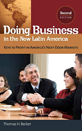 9780313383816: Doing Business in the New Latin America: Keys to Profit in America's Next-Door Markets, 2nd Edition