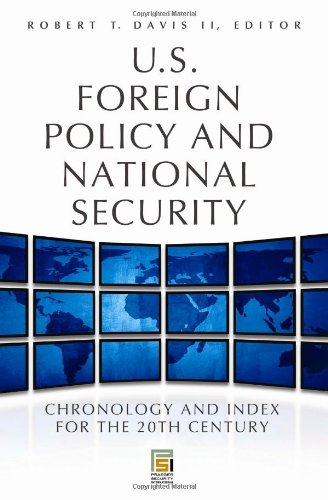 9780313383854: U.S. Foreign Policy and National Security: Chronology and Index for the 20th Century 2V: U.S. Foreign Policy and National Security [2 volumes]: ... 20th Century (Praeger Security International)