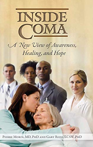 9780313383892: Inside Coma: A New View of Awareness, Healing, and Hope