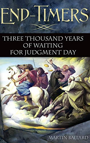 9780313384288: End-Timers: Three Thousand Years of Waiting for Judgment Day