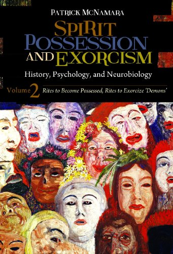 9780313384325: Spirit Possession and Exorcism 2 Volume Set: History, Psychology, and Neurobiology (Brain, Behavior, and Evolution)