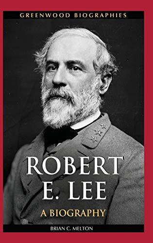 9780313384363: Robert E. Lee: A Biography (Greenwood Biographies)