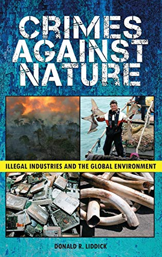9780313384646: Crimes Against Nature: Illegal Industries and the Global Environment