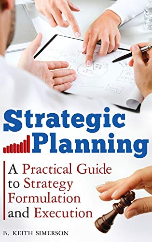 9780313384806: Strategic Planning: A Practical Guide to Strategy Formulation and Execution