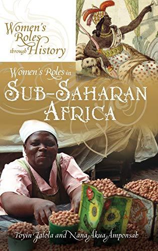 Women's Roles in Sub-Saharan Africa (Women's Roles: Toyin Falola, Nana