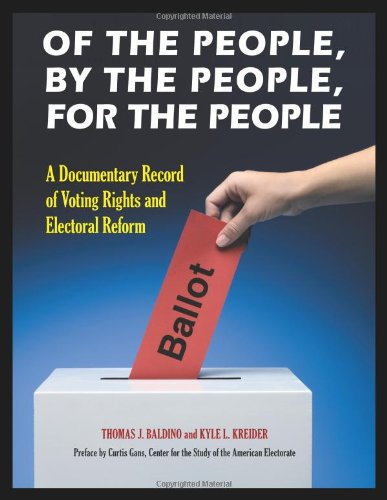 9780313385506: Of the People, by the People, for the People: A Documentary Record of Voting Rights and Electoral Reform (2 Volumes)