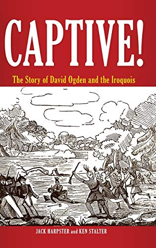 9780313385650: Captive!: The Story of David Ogden and the Iroquois