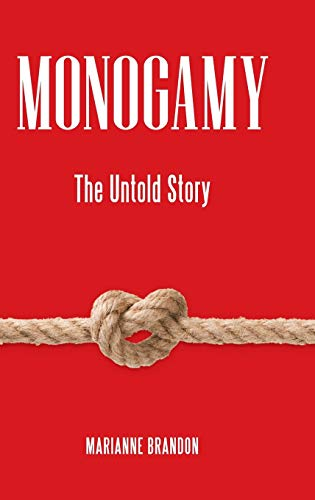 9780313385735: Monogamy: The Untold Story (Sex, Love, and Psychology)