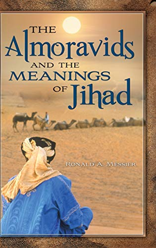 9780313385896: The Almoravids and the Meanings of Jihad