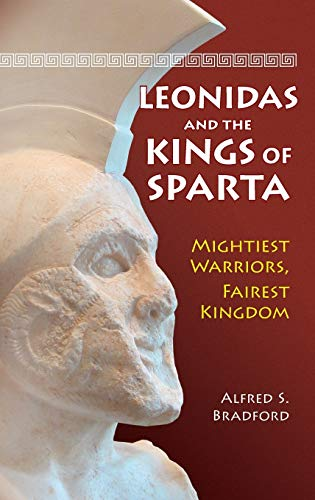 9780313385988: Leonidas and the Kings of Sparta: Mightiest Warriors, Fairest Kingdom
