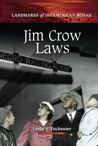 Jim Crow Laws (Landmarks of the American: Tischauser, Leslie V.