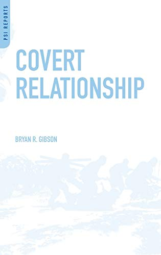 9780313386107: Covert Relationship: American Foreign Policy, Intelligence, and the Iran-Iraq War, 1980-1988 (Praeger Security International)