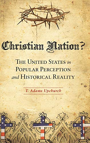 9780313386428: Christian Nation?: The United States in Popular Perception and Historical Reality