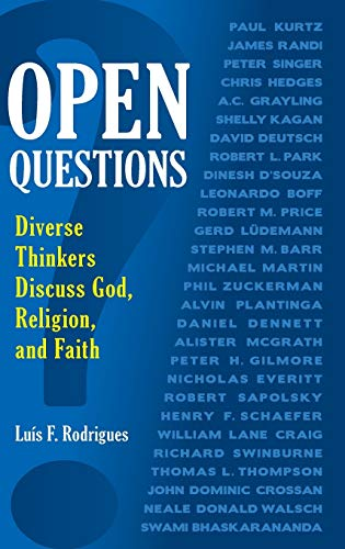 Open Questions: Diverse Thinkers Discuss God, Religion, and Faith: Rodrigues, Luís F.