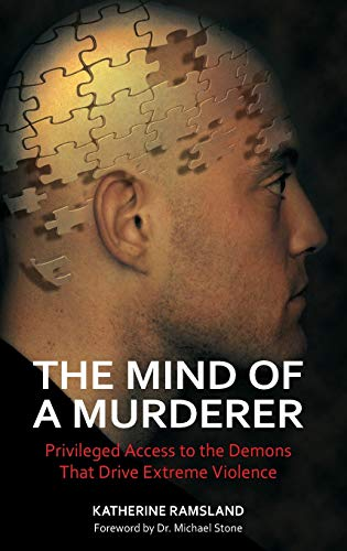 9780313386725: The Mind of a Murderer: Privileged Access to the Demons That Drive Extreme Violence