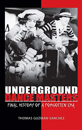 9780313386923: Underground Dance Masters: Final History of a Forgotten Era