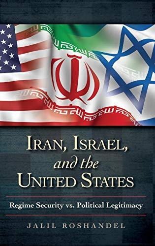 9780313386978: Iran, Israel, and the United States: Regime Security vs. Political Legitimacy (Praeger Security International)