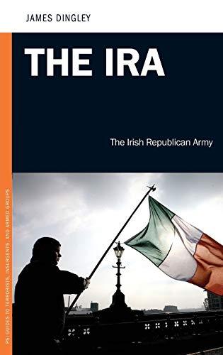 9780313387036: The IRA: The Irish Republican Army (Praeger Security International)