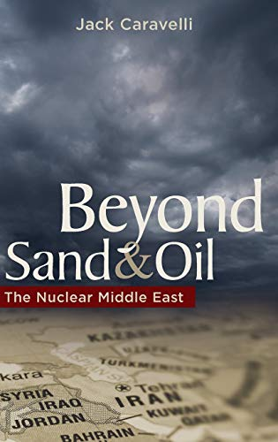 9780313387050: Beyond Sand and Oil: The Nuclear Middle East