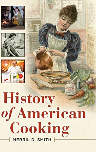 9780313387111: History of American Cooking