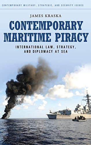 9780313387241: Contemporary Maritime Piracy: International Law, Strategy, and Diplomacy at Sea (Praeger Security International)