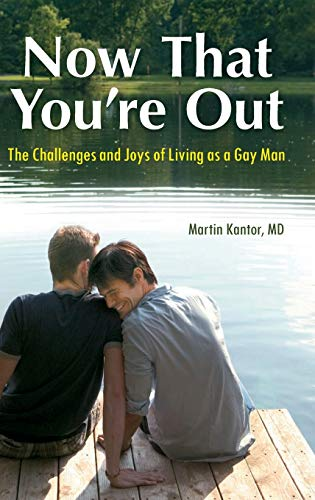 9780313387517: Now That You're Out: The Challenges and Joys of Living as a Gay Man