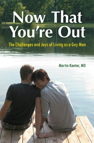 9780313387524: Now That You're Out: The Challenges and Joys of Living as a Gay Man: The Challenges and Joys of Living as a Gay Man