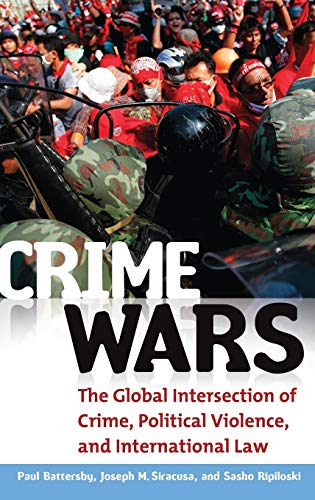 9780313391477: Crime Wars: The Global Intersection of Crime, Political Violence, and International Law