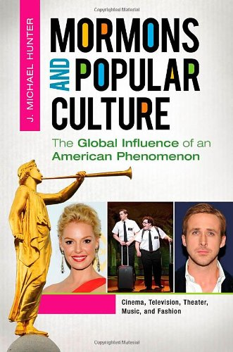 9780313391675: Mormons and Popular Culture [2 volumes]: The Global Influence of an American Phenomenon