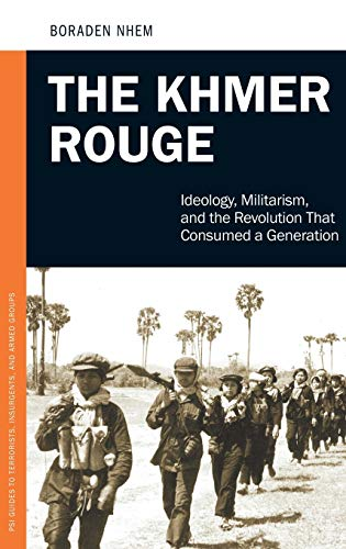 9780313393372: The Khmer Rouge: Ideology, Militarism, and the Revolution That Consumed a Generation (Praeger Security International)