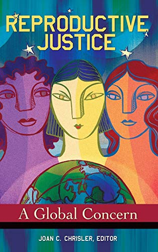 9780313393396: Reproductive Justice: A Global Concern (Women's Psychology)