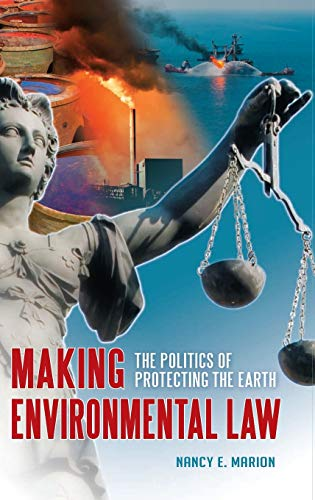 9780313393624: Making Environmental Law: The Politics of Protecting the Earth