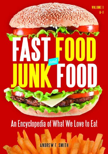9780313393938: Fast Food and Junk Food [2 volumes]: An Encyclopedia of What We Love to Eat