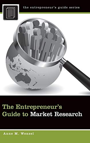 9780313396052: The Entrepreneur's Guide to Market Research