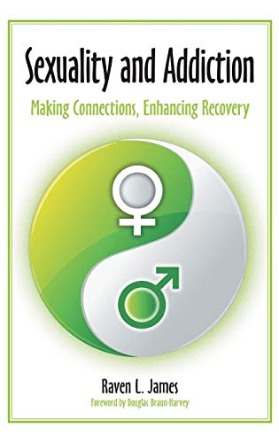 9780313396359: Sexuality and Addiction: Making Connections, Enhancing Recovery