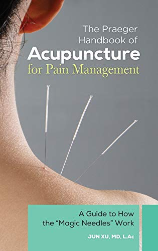 9780313397011: The Praeger Handbook of Acupuncture for Pain Management: A Guide to How the