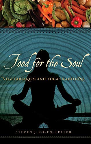 9780313397035: Food for the Soul: Vegetarianism and Yoga Traditions